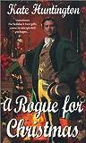 A Rogue for Christmas, Kate Huntington, 0821770969