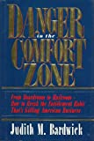 img - for Danger in the Comfort Zone: From Boardroom to Mailroom -- How to Break the Entitlement Habit That's Killing American Business book / textbook / text book