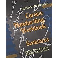 Cursive Handwriting Workbook Sentences: Practice Cursive Writing Sentences, Letters and Notes for Kids and Teens