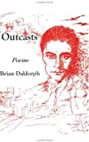 Outcasts : Poems, Daldorph, Brian, 0910479143