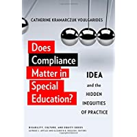 Does Compliance Matter in Special Education?: IDEA and the Hidden Inequities of Practice (Disability, Culture, and Equity Series)