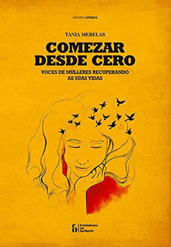 Comezar desde cero (Feminismo ou barbarie) (Gallego) Tapa blanda – 29 nov 2017 Tania Merelas Iglesias Edicións Embora 8416456690 Domestic violence