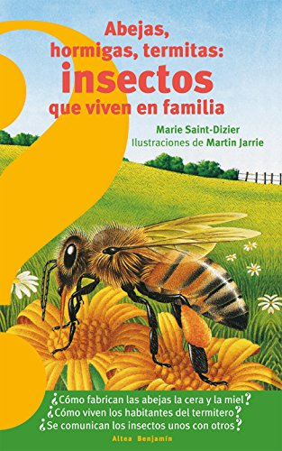 Abejas, hormigas, termitas insectos que viven en familia / Bees, Ants, Termites: Insects that Live in Families (Spanish Edition) Marie Saint-Dizier