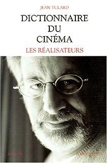 Dictionnaire du cinéma (1) Les réalisateurs par Tulard