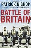 Battle of Britain, Patrick Bishop, 1849162247