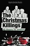img - for The Christmas Killings: 40 Hours to Justice: Full Color book / textbook / text book