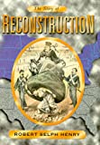 Story of Reconstruction, Robert Selph Henry, 1568522541