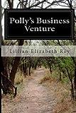Polly's Business Venture, Lillian Elizabeth Roy, 1499562640