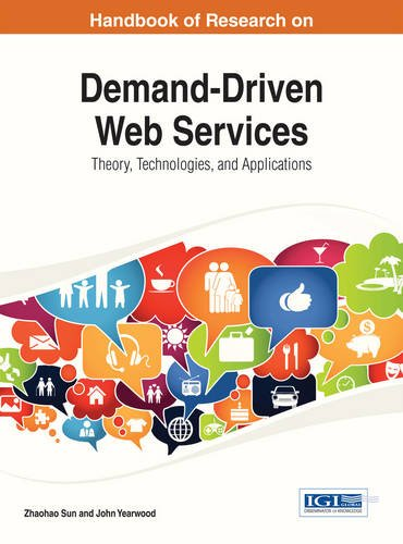 Handbook of Research on Demand-Driven Web Services: Theory, Technologies, and Applications by IGI Global