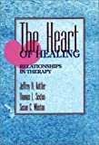 The Heart of Healing, Jeffrey A. Kottler and Thomas L. Sexton, 0787900265