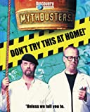 Don't Try This at Home (MythBusters)