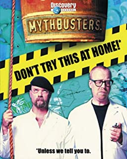 Mythbusters the explosive truth behind 30 of the most perplexing dont try this at home mythbusters malvernweather Gallery