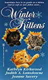 Winter Kittens, Kathryn Kirkwood and Judith A. Lansdowne, 0821761064