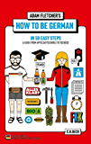 How to be German in 50 easy steps: A guide from Apfelsaftschorle to Tschüss