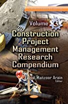 Construction Project Management Research Compendium (Construction Materials and Engineerin)