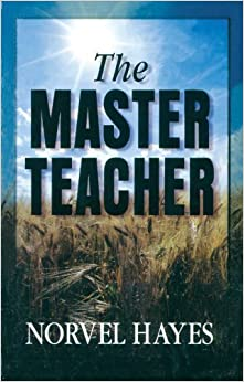 The Master Teacher by Norvel Hayes (2011-05-03)