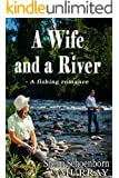 A Wife and a River - A Christian romance