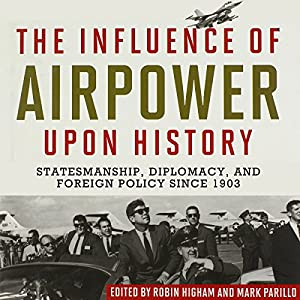 The Influence of Airpower upon History Audiobook
