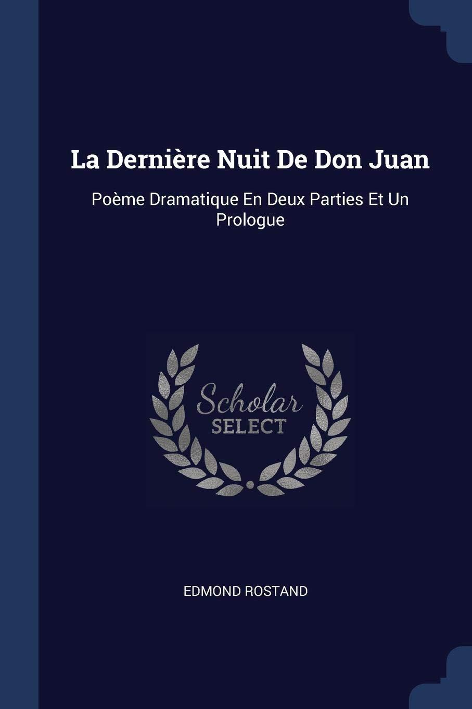 La Dernière Nuit De Don Juan Poème Dramatique En Deux