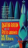 Agatha Raisin and the Potted Gardener (Agatha Raisin Mysteries, No. 3)