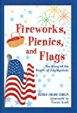 Fireworks, Picnics, and Flags: The Story of the Fourth of July Symbols