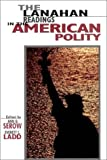 The Lanahan Readings in the American Polity, Everett C. Ladd Serow Ann G., 0965268713