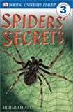 Spiders' Secrets, Richard Platt and Dorling Kindersley Publishing Staff, 0789483726