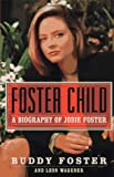 Foster Child, Buddy Foster and Leon Wagener, 0525941436