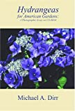 Hydrangeas for American Gardens, Michael A. Dirr, 0942375041