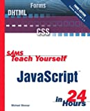 Sams Teach Yourself JavaScript in 24 Hours, Michael Moncur, 0672324067
