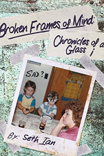 Broken Frames of Mind: Chronicles of a Glass - Frames Broken