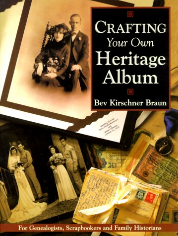 Scrapbooking Heritage - Crafting Your Own Heritage Album