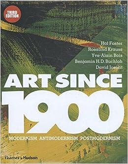 Art since 1900 modernism antimodernism postmodernism hal foster art since 1900 modernism antimodernism postmodernism hal foster 9780500239537 amazon books fandeluxe Gallery