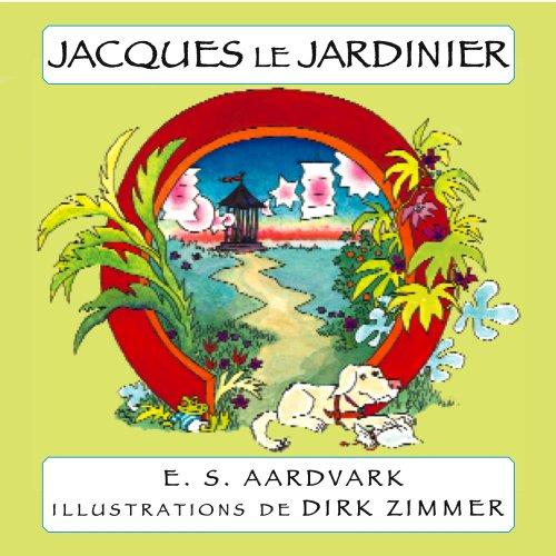 Download Jacques le Jardinier: Chien d'Aveugle Trouve des Tresors (Many Tongue Tales series) pdf epub