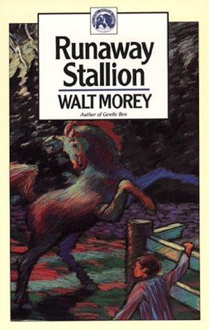 Runaway Stallion (Walter Morey Adventure Library), Morey, Walt