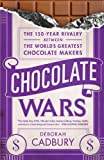 Chocolate Wars: The 150-Year Rivalry Between the