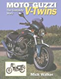 Moto Guzzi V-Twins: The Complete Story (Crowood AutoClassic)