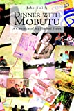 Dinner with Mobutu, Jake Smith, 1413499430