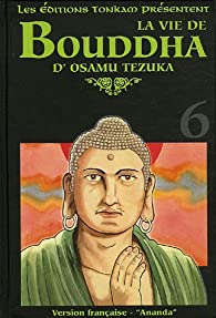 La vie de Bouddha, Tome 6 : Ananda par Osamu Tezuka