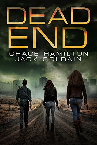Dead End: EMP Prepper Thriller (911 Book 2) by [Hamilton, Grace, Colrain, Jack]