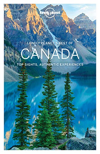 Lonely Planet Best of Canada (Travel Guide) (Lonely Planet Canada)