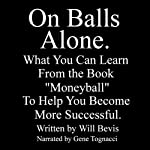 On Balls Alone: What You Can Learn From the Book Moneyball to Help You Be More Successful | Will Bevis