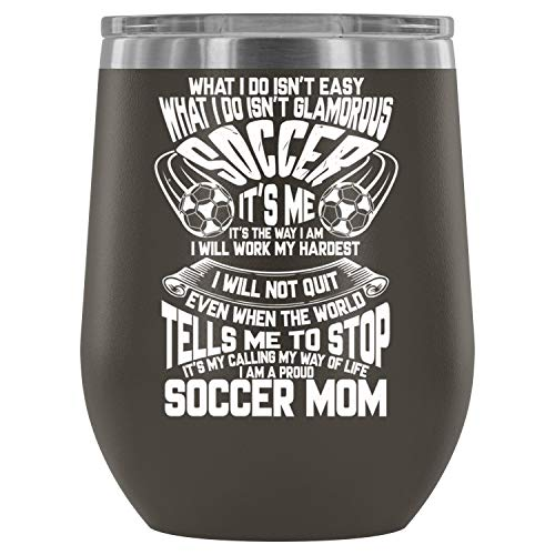 I'm A Proud Soccer Mom Wine Tumbler Cup, Soccer Player Steel Stemless Wine Glass Tumbler, Wine Tumbler Sippy Cup with Lid for Red Wine (12oz - Pewter)
