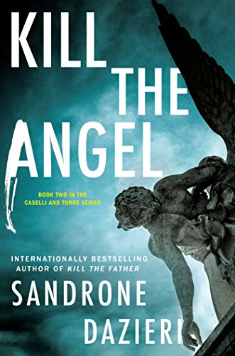 Kill the Angel (Caselli and Torre Series)