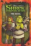 Shrek Forever After: The Novel (Shrek 4 Film Tie in) by VARIOUS (2010-05-27)