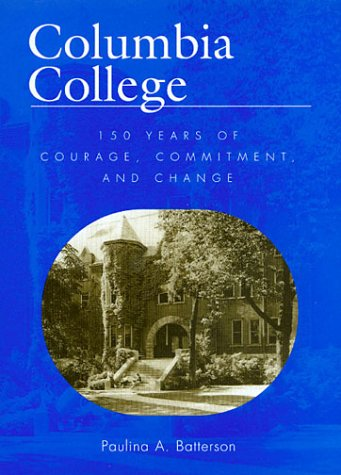 Columbia College: 150 Years of Courage, Commitment, and Change