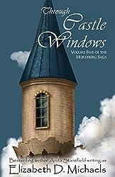 Through Castle Windows (Horstberg Saga Book 5)