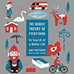 The Nordic Theory of Everything: In Search of a Better Life | Anu Partanen