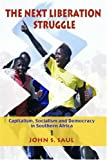 img - for The Next Liberation Struggle: Capitalism, Socialism, and Democracy in South Africa book / textbook / text book
