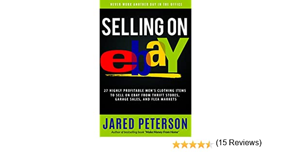 Selling on eBay: 27 Highly profitable Mens Clothing Items to Sell on eBay From Thrift Stores, Garage Sales, and Flea Markets (selling on ebay, how to ... ebay, ebay marketing,) (English Edition)